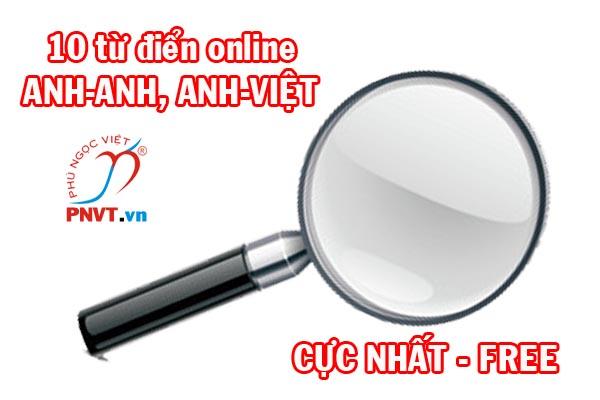 10 Từ điển Online Tốt Nhất Anh Anh Anh Việt Pnvt